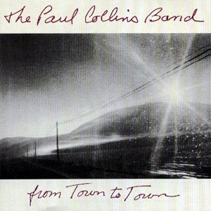 """THE PAUL COLLINS BAND """"FROM TOWN TO TOWN"""""""