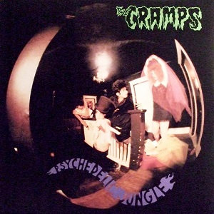 "THE CRAMPS ""PSYCHEDELIC JUNGLE"""