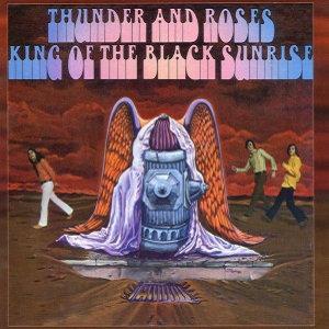 "THUNDER AND ROSES ""KING OF THE BLACK SUNRISE"""