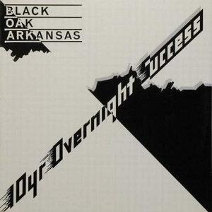 "BLACK OAK ARKANSAS ""10 YR OVERNIGHT SUCCESS"""