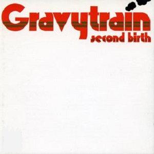 "GRAVY TRAIN ""SECOND BIRTH"""