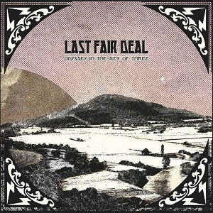 "LAST FAIR DEAL ""ODYSSEY IN THE KEY OF THREE"""