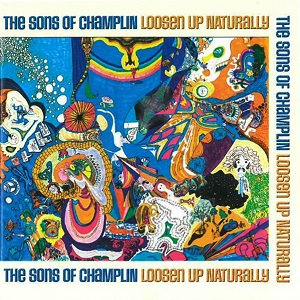 "THE SONS OF CHAMPLIN ""LOOSEN UP NATURALLY"""