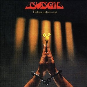 "BUDGIE ""DELIVER US FROM EVIL"""