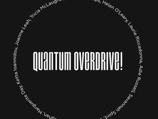 Quantum Overdrive!