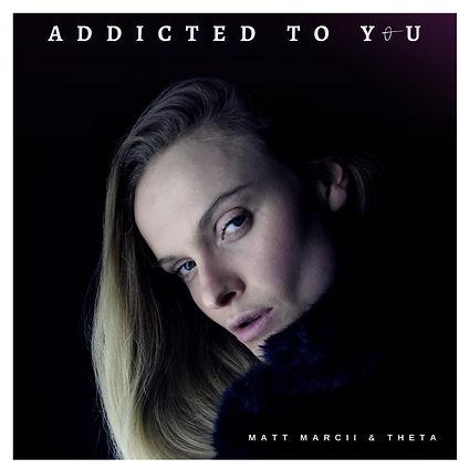 Addicted To You Matt Marcii & Theta Artw