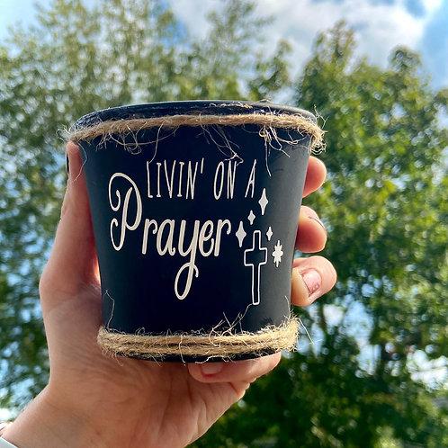 Livin' On A Prayer Succulent Pot