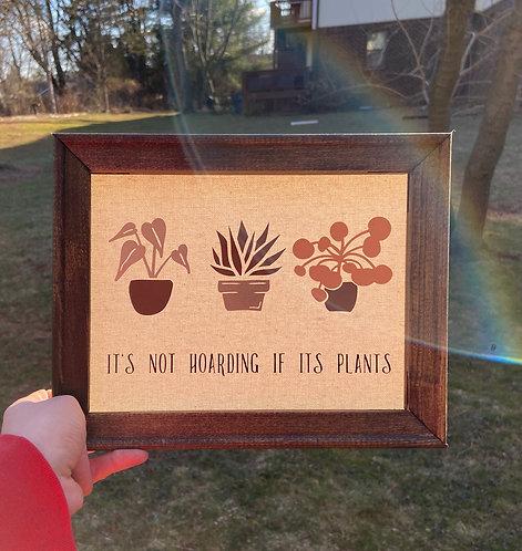 It's Not Hoarding if its Plants