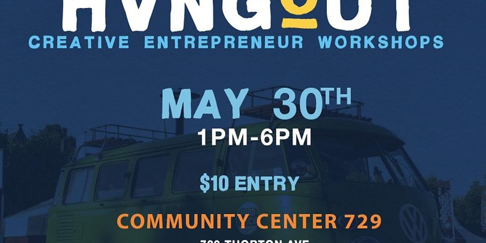 THE HVNGOUT: Creative Entreprenuer Workshops