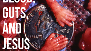 Blood, Guts, and Jesus