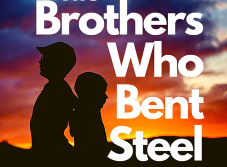 The Brothers Who Bent Steel