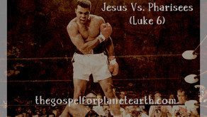 Jesus Vs Pharisees Smackdown! (Luke 6)