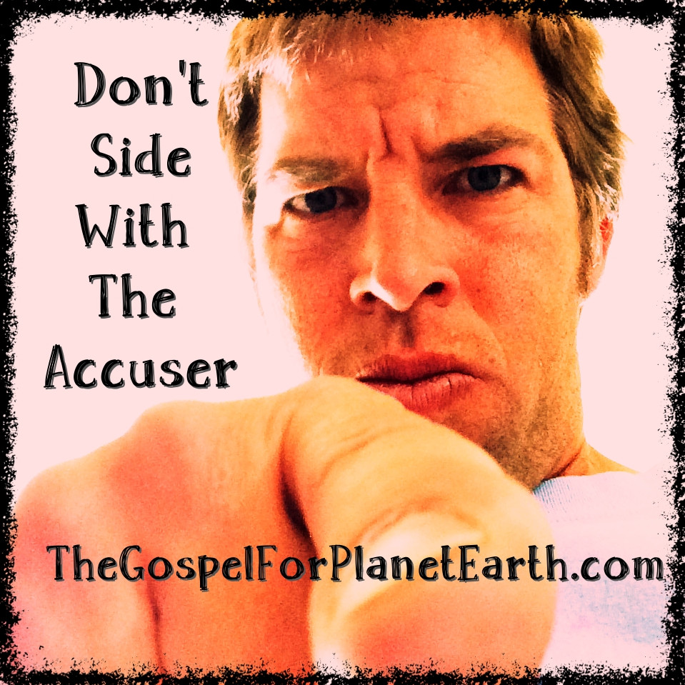 Don't Side with the Accuser