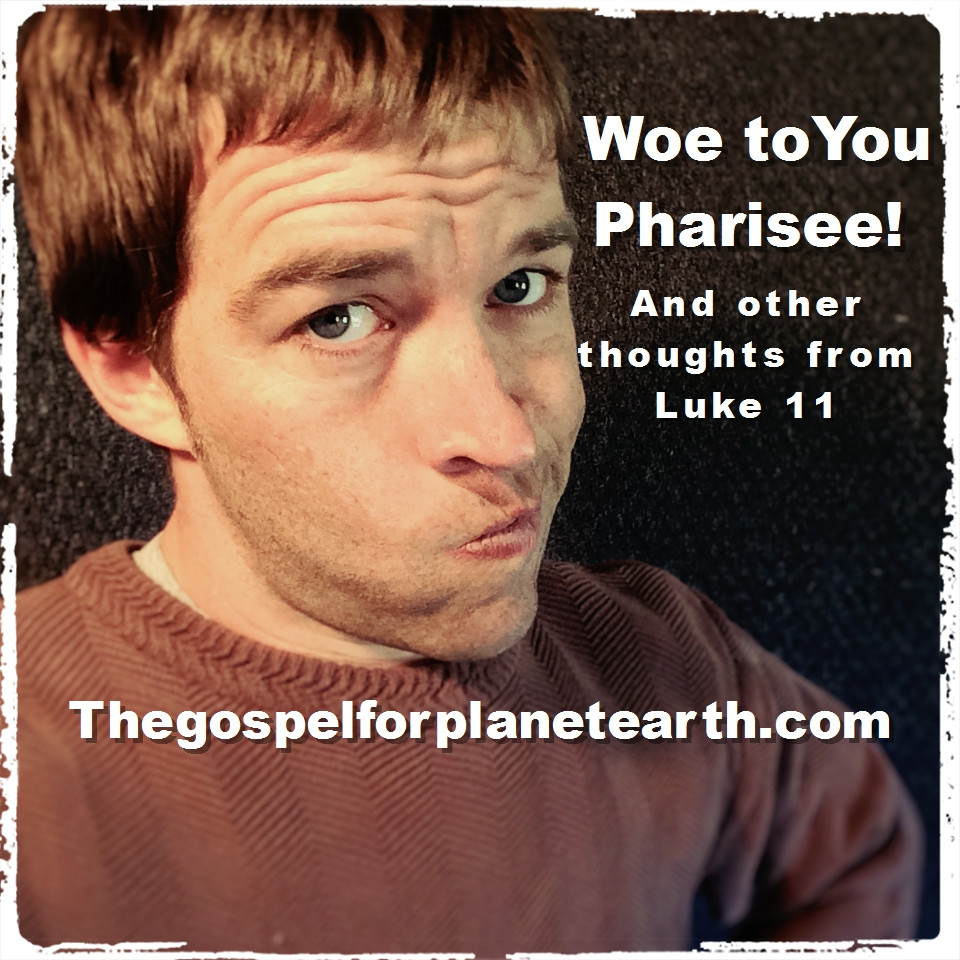 Woe To You Pharisee!