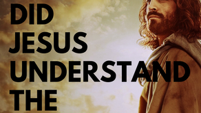 Did Jesus Understand the Gospel?