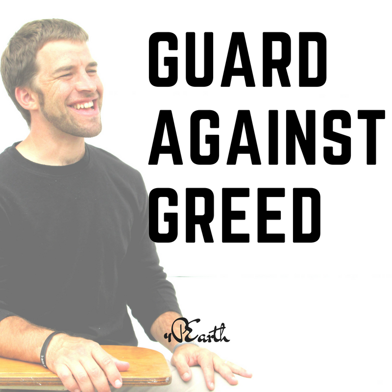Guard Against Greed