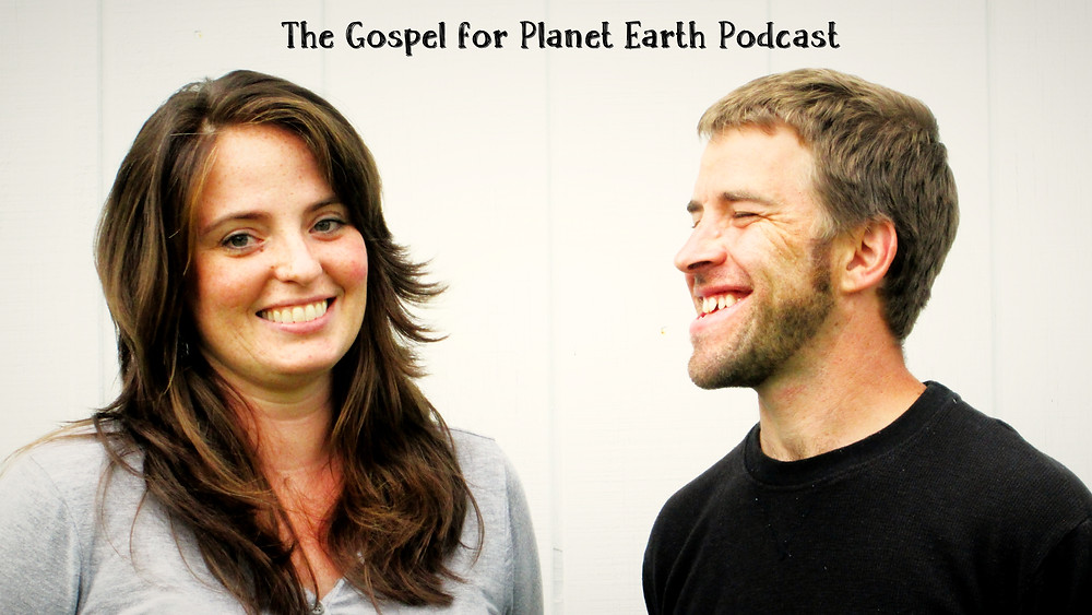 The Gospel For Planet Earth Podcast