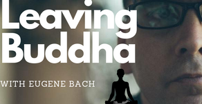 Leaving Buddha (An Interview with Eugene Bach)