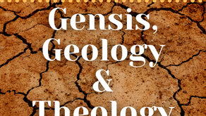 Genesis, Geology, & Theology Part 2