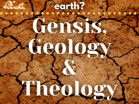 Genesis, Geology, & Theology Part 2