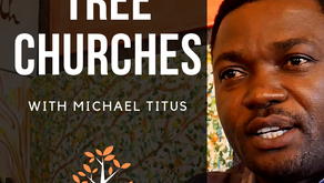 Tree Churches (A Conversation with An African Pastor)