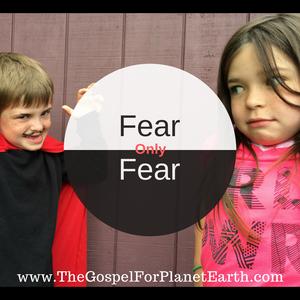 Fear Only Fear