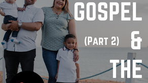 The Gospel and the Family (Part 2)