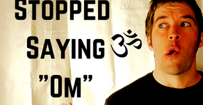 """Why I Stopped Saying """"Om"""""""