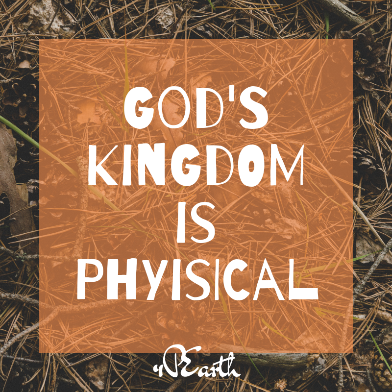 God's Physical Kingdom
