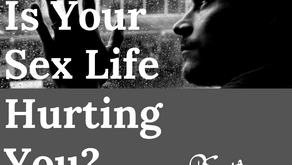 Is Your Sex Life Hurting You?