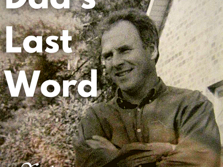 15 Years After Dad's Last Word