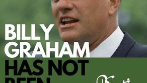 Billy Graham Has Not Been Resurrected