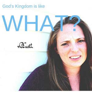 God's Kingdom is Like What?