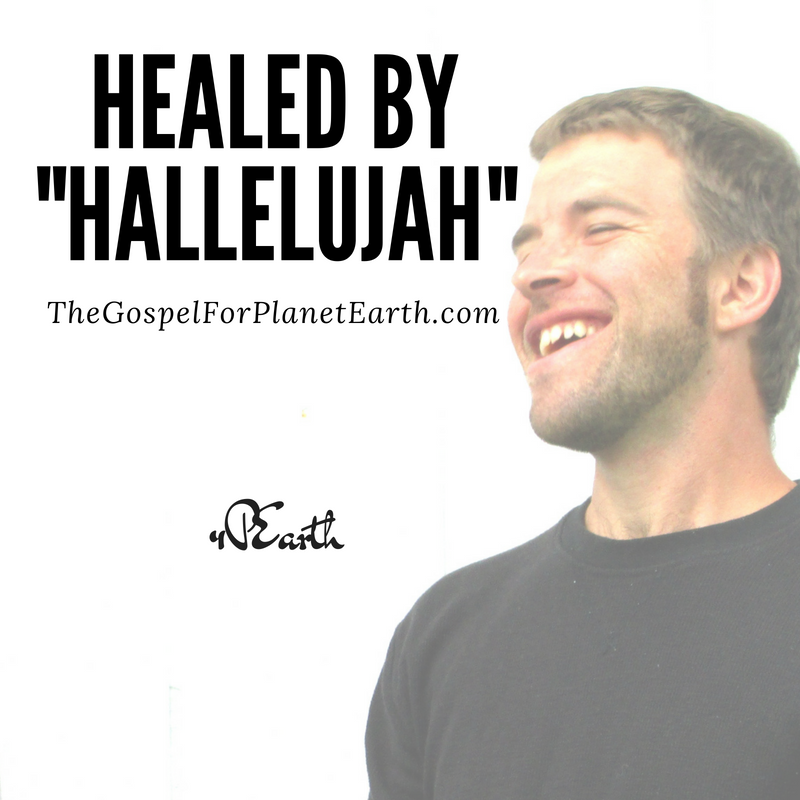 "Healed By ""Hallelujah"""