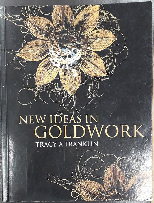 New Ideas In Goldwork - Tracy Franklin