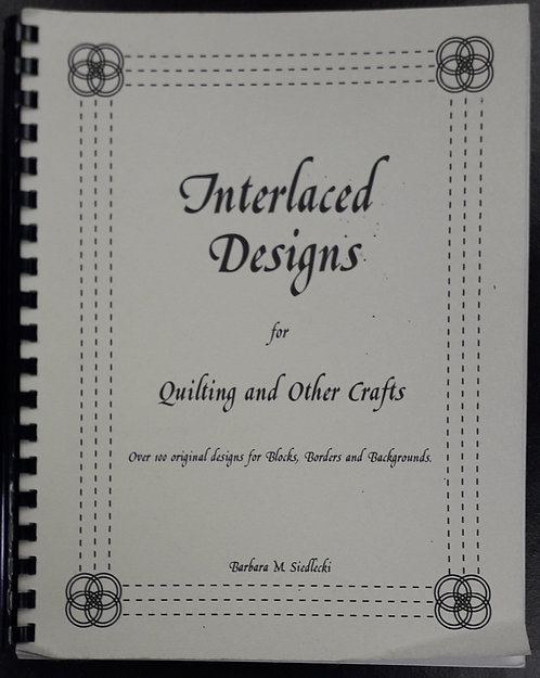 Interlaced Designs For Quilting And Other Crafts - Barbara Siedlecki
