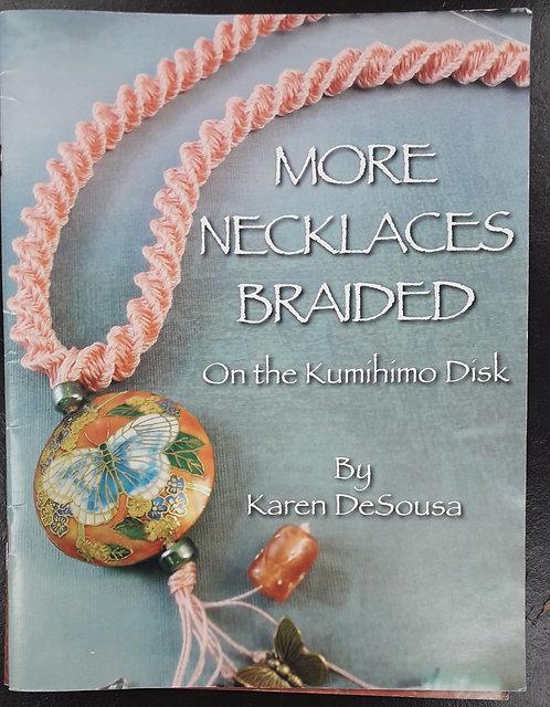 More Necklaces Braided On The Kumihumi Disk - Karen DeSousa