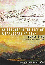 An Episode in the Life of a Landscape Painter by Cesar Aira