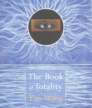 The Book of Totality Yun Wang