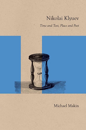 Nikolai Kluev, Time and Text, Place and Poet
