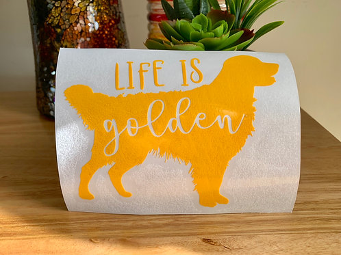Life Is Golden Decal / Sticker / Golden Retriever