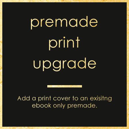 Premade Print Upgrade