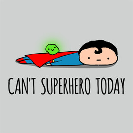 Can't Superhero Today