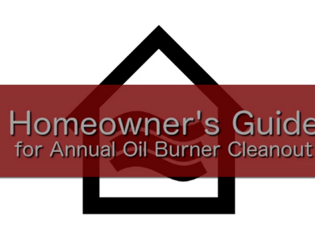 Homeowners Guide for Annual Oil Burner Clean Out