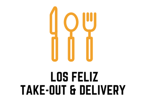 OPEN for Takeout and/or Delivery in Los Feliz