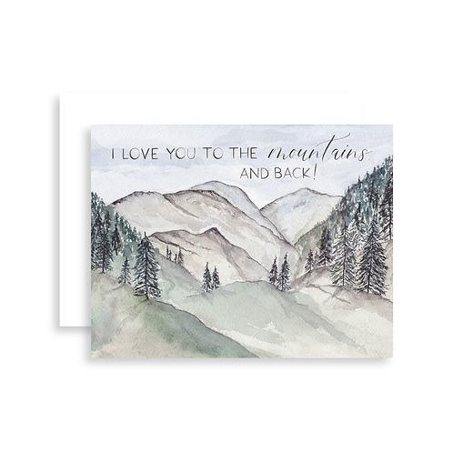 I Love you to the Mountains + Back Card