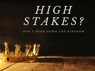 How to Not Burn Down the Kingdom when the Stakes are High