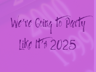 Tonight We're Gonna Party Like it's 2025