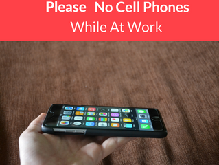 Please Silence your Cell Phone Until After Work