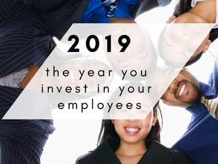 Top 10 Ways to Make 2019 the Year You Invest in Your Employees